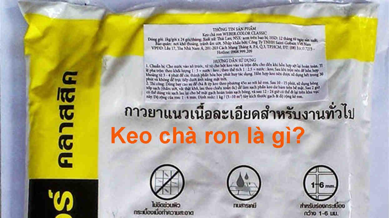 Keo chà ron là gì