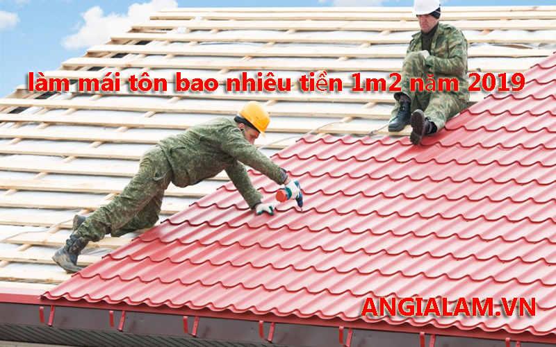 làm mái tôn nhà bao nhiêu tiền 1m2 năm 2019