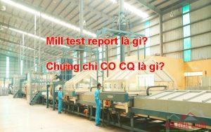 Mill test report là gì?