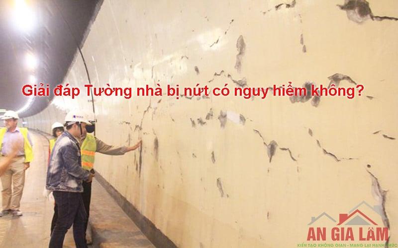 giải đáp tường nhà bị nứt có nguy hiểm không